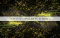 where the sleeping old bears breathe